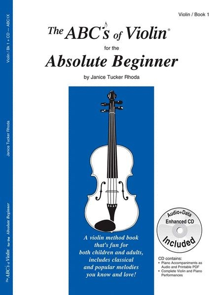 The ABCs of Violin for the Absolute Beginner, Book 1