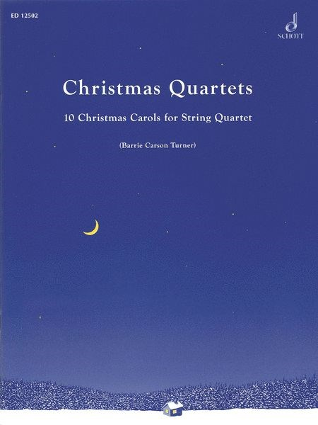 Christmas Quartets: 10 Carols for String Quartet