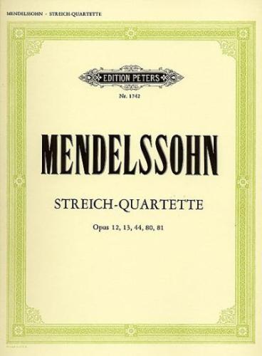 Mendelssohn: Streichquartette Opus 12, 13, 44, 80, 81