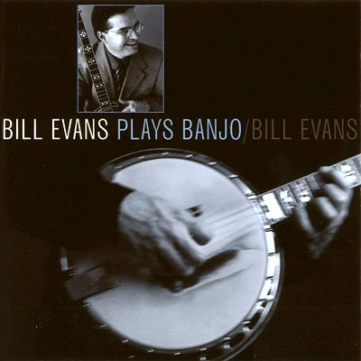 "Bill Evans: ""Bill Evans Plays Banjo"""