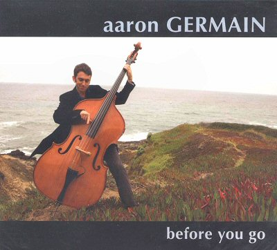 "Aaron Germain: ""Before You Go"""