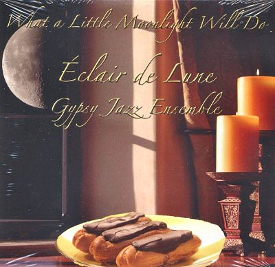 "Eclair de Lune: ""What a Little Moonlight Will Do"""