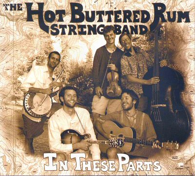"Hot Buttered Rum String Band: ""In These Parts"""