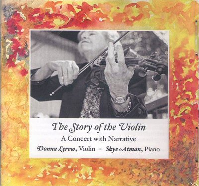 "Donna Lerew and Skye Atman: ""The Story of the Violin"""
