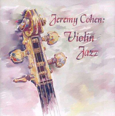 """Jeremy Cohen """"Violin Jazz"""""""