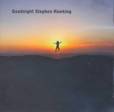 Feichter: Goodnight Stephen Hawking