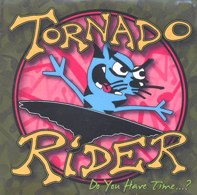 "Tornado Rider:  ""Do You Have Time...?"""